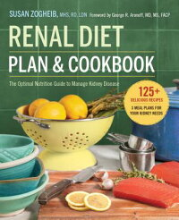 RenalDietPlanandCookbook:TheOptimalNutritionGuidetoManageKidneyDisease[SusanZogheib,RdLdn]