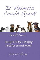 If Animals Could Speak: Book Two