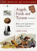 Angels, Fools and Tyrants: Britons and Anglo-Saxons in Southern Scotland