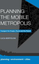 Planning the Mobile Metropolis: Transport for People, Places and the Planet