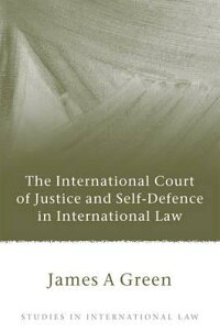 TheInternationalCourtofJusticeandSelf-DefenceinInternationalLaw[JamesGreen]