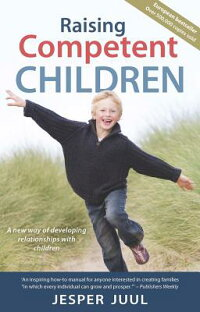RaisingCompetentChildren:ANewWayofDevelopingRelationshipswithChildren[JesperJuul]