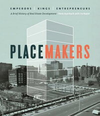 Placemakers:Emperors,Kings,Entrepreneurs:ABriefHistoryofRealEstateDevelopment[HerbAuerbach]