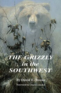The_Grizzly_in_the_Southwest: