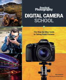 Digital Camera School: The Step-By-Step Guide to Taking Great Pictures