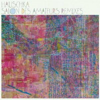 【輸入盤】SalonDesAmateurs:Remixes[Hauschka]