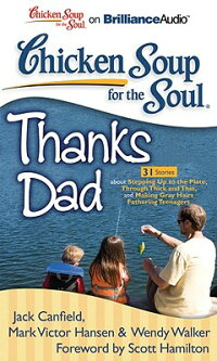 ChickenSoupfortheSoul:ThanksDad-31StoriesaboutSteppingUptothePlate,ThroughThickand