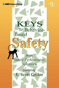KeystoBehavior-BasedSafety:FromSafetyPerformanceSolutionsKEYSTOBEHAVIORBASEDSAFETY[E.ScottGeller]