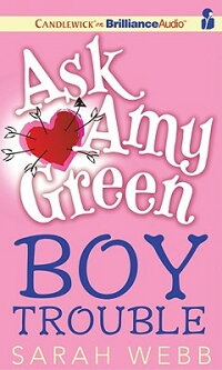 Ask_Amy_Green:_Boy_Trouble