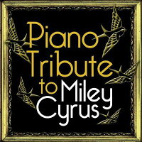 【輸入盤】PianoTributeToMileyCyrus[Various]