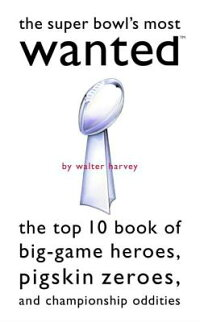 The_Super_Bowl's_Most_Wanted: