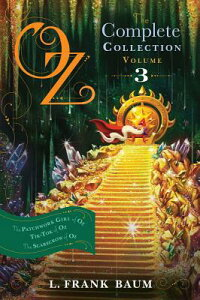 Oz,theCompleteCollection,Volume3:ThePatchworkGirlofOz;Tik-TokofOz;TheScarecrowofOz[L.FrankBaum]