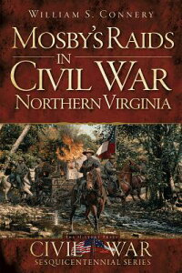 Mosby'sRaidsinCivilWarNorthernVirginia[WilliamConnery]
