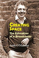 Creating Space: The Education of a Broadcaster