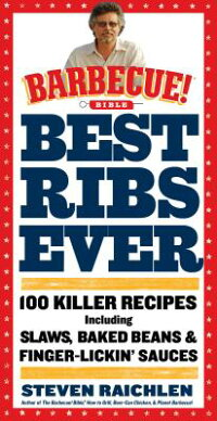 BestRibsEver:ABarbecueBibleCookbook:100KillerRecipes