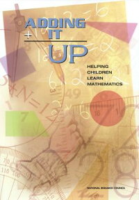 AddingItUp:HelpingChildrenLearnMathematics[MathematicsLearningStudyCommittee]