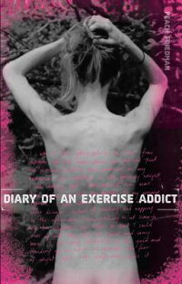 Diary_of_an_Exercise_Addict
