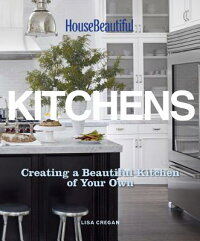 HouseBeautifulKitchens:CreatingaBeautifulKitchenofYourOwn