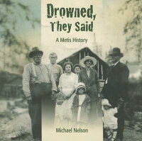 Drowned,TheySaid:AMetisHistory[MichaelNelson]
