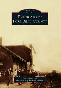Railroads_of_Fort_Bend_County