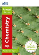 Letts A-Level Practice Test Papers - New 2015 Curriculum - Aqa A-Level Chemistry: Practice Test Pape