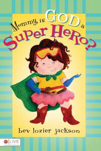 Mommy,_Is_God_a_Super_Hero?