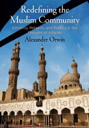 Redefining the Muslim Community: Ethnicity, Religion, and Politics in the Thought of Alfarabi