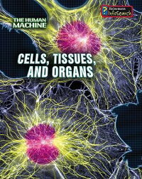 Cells,_Tissues,_and_Organs