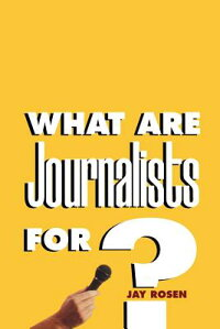 What_Are_Journalists_For?