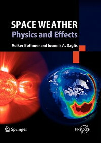 SpaceWeather:PhysicsandEffects