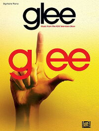 Glee:MusicfromtheFoxTelevisionShow[HalLeonardPublishingCorporation]