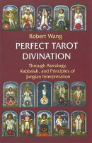 Perfect Tarot Divination Book: Through Astrology, Kabbalah, and Principles of Jungian Interpretation