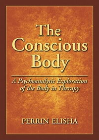 The_Conscious_Body:_A_Psychoan