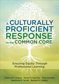 ACulturallyProficientResponsetotheCommonCore:EnsuringEquityThroughProfessionalLearning[DeloresB.Lindsey]