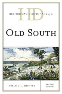 HistoricalDictionaryoftheOldSouth[WilliamL.Richter]