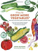 How to Grow More Vegetables, Ninth Edition: (And Fruits, Nuts, Berries, Grains, and Other Crops) Tha