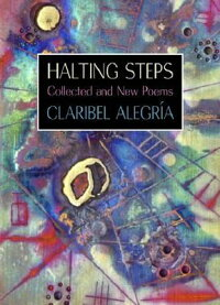 HaltingSteps:CollectedandNewPoems[ClaribelAlegria]