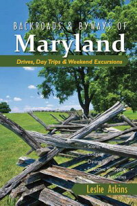 Backroads&BywaysofMaryland:Drives,DayTrips&WeekendExcursions