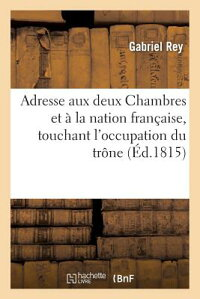 AdresseAuxDeuxChambresEtalaNationFrancaise,TouchantL'OccupationDuTrone[GabrielRey]