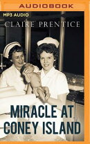 Miracle at Coney Island: How a Sideshow Doctor Saved Thousands of Babies and Transformed American Me