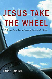 Jesus_Take_the_Wheel:_7_Keys_t