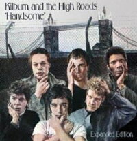 【輸入盤】Handsome(ExpandedEdition)[Kilburn&TheHighRoads]