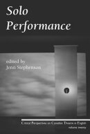 Solo Performance: Critical Perspectives on Canadian Theatre in English; Vol. 20