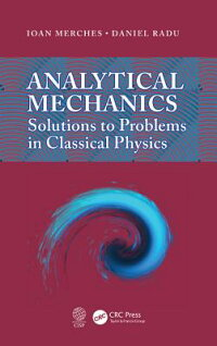 AnalyticalMechanics:SolutionstoProblemsinClassicalPhysics[IoanMerches]