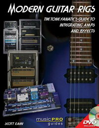 ModernGuitarRigs:TheToneFanatic'sGuidetoIntegratingAmpsandEffects