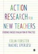 Action Research for New Teachers: Evidence-Based Evaluation of Practice