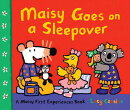 Maisy Goes on a Sleepover: A Maisy First Experience Book