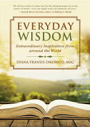 Everyday Wisdom: Extraordinary Inspiration from Around the World