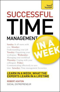 SuccessfulTimeManagementinaWeek:ATeachYourselfGuide[DeclanTreacy]