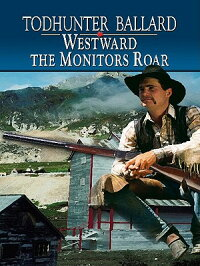 Westward_the_Monitors_Roar